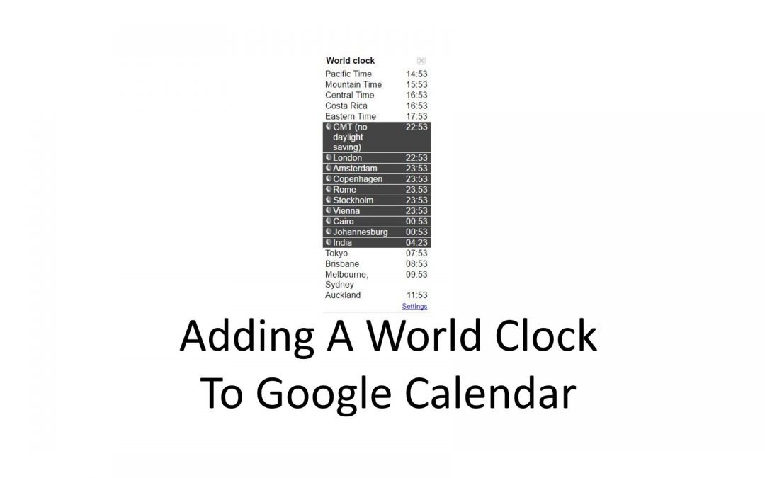 Adding A World Clock To Google Calendar